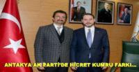 ANTAKYA AK PARTİ'DE  HİCRET KUMRU FARKI