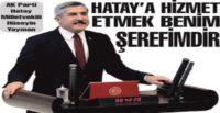 HATAY'A HİZMET ETMEK BENİM ŞEREFİMDİR