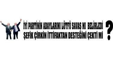 HATAY'DA CHP-İYİ PARTİ İTTİFAKI ÇÖKTÜ…..