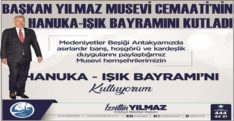 BAŞKAN YILMAZ MUSEVİ CEMAATİ'NİN HANUKA-IŞIK BAYRAMINI KUTLADI