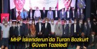 MHP İSKENDERUN'DA TURAN BOZKURT GÜVEN TAZELEDİ