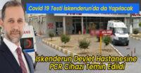 COVİD 19 TESTİ İSKENDERUN'DA DA YAPILACAK