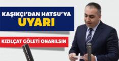KAŞIKÇI'DAN HATSU'YA, KIZILÇAT'TAKİ SULAMA GÖLETİ ONARILSIN