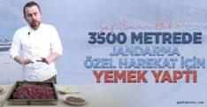 ŞEF ÖMÜR AKKOR, 3.500 METREDE JANDARMA ÖZEL HAREKAT İÇİN YEMEK YAPTI